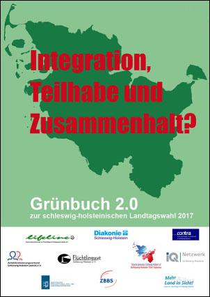 Integration, Teilhabe und Zusammenhalt? Grünbuch 2.0 zur schleswig-holsteinischen Landtagswahl 2017